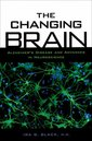Couverture de l'ouvrage The changing brain alzheimer's disease and advances in neuroscience