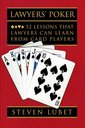 Couverture de l'ouvrage Lawyers' poker 52 lessons that lawyers can learn from card players