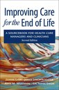 Couverture de l'ouvrage Improving care for the end of life a sourcebook for health care managers and clinicians 2/e