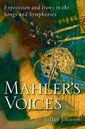 Couverture de l'ouvrage Mahler's voices: expression and irony in the songs and symphonies (harback)