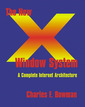 Couverture de l'ouvrage The new X window system : an internet architecture for clustered systems