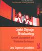 Couverture de l'ouvrage Digital signage broadcasting: content management and distribution techniques