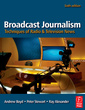 Couverture de l'ouvrage Broadcast journalism: techniques of radio and television news