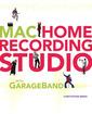 Couverture de l'ouvrage Mac Home Recording Studio with GarageBand