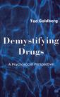 Couverture de l'ouvrage Demystifying drugs a psychosocial perspective