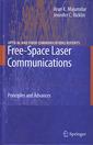 Couverture de l'ouvrage Free-space laser communications: Principles & advances (Optical & fiber communications reports 2)