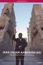 Couverture de l'ouvrage Iran under Ahmadinejad