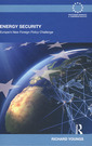 Couverture de l'ouvrage Energy security: Europe's new foreign policy challenge