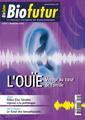 Couverture de l'ouvrage Biofutur N° 337 : L'ouïe. Voyage au coeur de l'oreille (Novembre 2012)