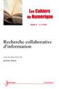 Couverture de l'ouvrage Recherche collaborative d'information (Les Cahiers du Numérique Volume 8 N° 1-2 / Janvier-Juin 2012)
