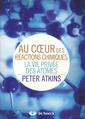 Couverture de l'ouvrage Au coeur des réactions chimiques