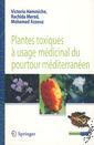 Couverture de l'ouvrage Plantes toxiques à usage médicinal du pourtour méditerranéen