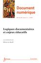 Couverture de l'ouvrage Logiques documentaires et enjeux éducatifs (Document numérique RSTI série DN Volume 15 N° 3/Septembre-Décembre 2012)