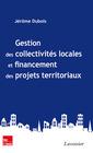 Couverture de l'ouvrage Gestion des collectivités locales et financement des projets territoriaux