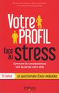 Couverture de l'ouvrage Votre profil face au stress