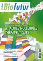 Couverture de l'ouvrage Biofutur N° 340 : miARN, ARNsi, aptamères, Bbaits ..., Les acides nucléiques thérapeutiques (Février 2013)