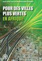 Couverture de l'ouvrage Pour des villes plus vertes en Afrique