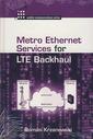 Couverture de l'ouvrage Metro Ethernet Services for LTE Backhaul