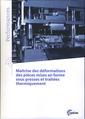Couverture de l'ouvrage Maîtrise des déformations des pièces mises en forme sous presses et traitées thermiquement