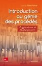Couverture de l'ouvrage Introduction au génie des procédés