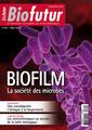 Couverture de l'ouvrage Biofutur N° 341 : Biofilm. La société des microbes (Mars 2013)