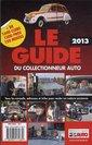 Couverture de l'ouvrage Le guide du collectionneur auto 2013
