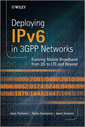 Couverture de l'ouvrage Deploying IPv6 in 3GPP Networks: Evolving Mobile Broadband from 2G to LTE and Beyond