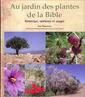 Couverture de l'ouvrage Au jardin des plantes de la Bible
