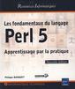 Couverture de l'ouvrage Les fondamentaux du langage Perl 5 (Nouvelle édition)