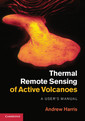 Couverture de l'ouvrage Thermal Remote Sensing of Active Volcanoes