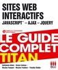 Couverture de l'ouvrage Sites web interactif, JAVASCRIPT - AJAX - JQUERY