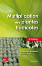 Couverture de l'ouvrage Multiplication des plantes horticoles