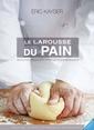 Couverture de l'ouvrage Le Larousse du pain