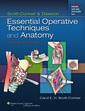 Couverture de l'ouvrage Scott-Conner & Dawson: Essential Operative Techniques and Anatomy