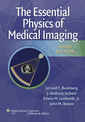 Couverture de l'ouvrage The Essential Physics of Medical Imaging