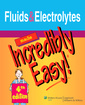 Couverture de l'ouvrage Fluids and Electrolytes Made Incredibly Easy!