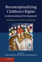 Couverture de l'ouvrage Reconceptualizing Children's Rights in International Development Living Rights, Social Justice, Translations