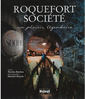 Couverture de l'ouvrage Roquefort Société, un plaisir légendaire