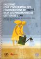 Couverture de l'ouvrage Passeport pour l'intégration des considérations de parité dans les programmes de gestion de l'eau