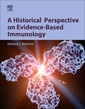 Couverture de l'ouvrage A Historical Perspective on Evidence-Based Immunology