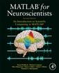Couverture de l'ouvrage MATLAB for Neuroscientists