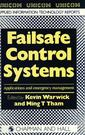 Couverture de l'ouvrage Failsafe control systems : applications and emergency management.(UNICOM applied information technology series)