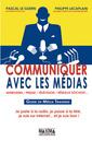 Couverture de l'ouvrage Communiquer avec les médias