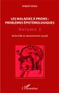 Couverture de l'ouvrage Les maladies à prions. Problèmes épistémologiques