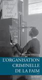 Couverture de l'ouvrage L'organisation criminelle de la faim