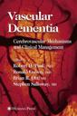 Couverture de l'ouvrage Vascular dementia : Cerebrovascular mech anisms & clinical management, (Current clinical neurology series)