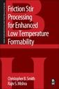 Couverture de l'ouvrage Friction Stir Processing for Enhanced Low Temperature Formability