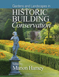 Couverture de l'ouvrage Gardens, Garden Structures and Designed Landscapes in Historic Building Conservation