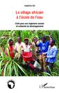 Couverture de l'ouvrage Village africain à l'école de l'eau