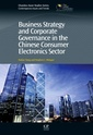 Couverture de l'ouvrage Business Strategy and Corporate Governance in the Chinese Consumer Electronics Sector